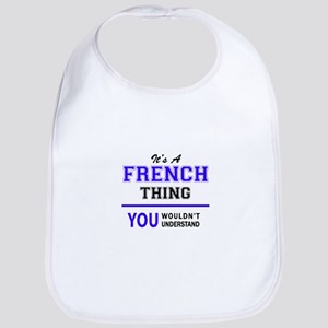 It's FRENCH thing, you wouldn't understand Bib