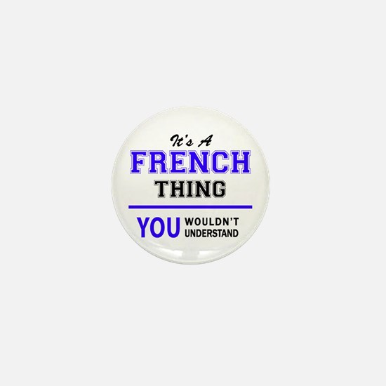 It's FRENCH thing, you wouldn't unders Mini Button