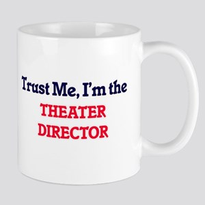 Trust me, I'm the Theater Director Mugs