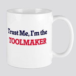 Trust me, I'm the Toolmaker Mugs