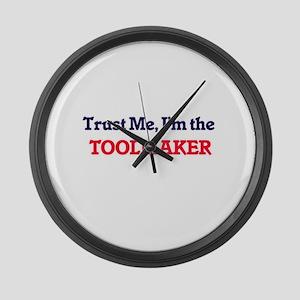 Trust me, I'm the Toolmaker Large Wall Clock