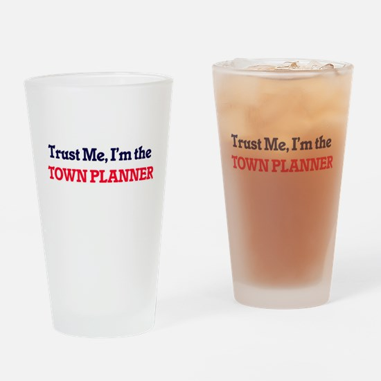 Trust me, I'm the Town Planner Drinking Glass