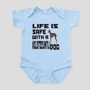 Life Is Safe With A Xoloitzcuintli Infant Bodysuit