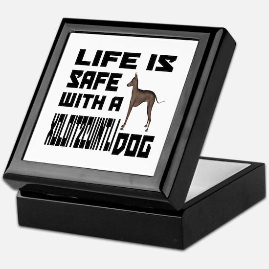 Life Is Safe With A Xoloitzcuintli Do Keepsake Box