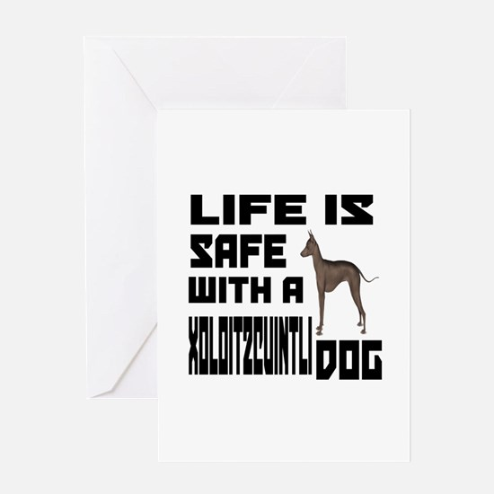 Life Is Safe With A Xoloitzcuintli D Greeting Card