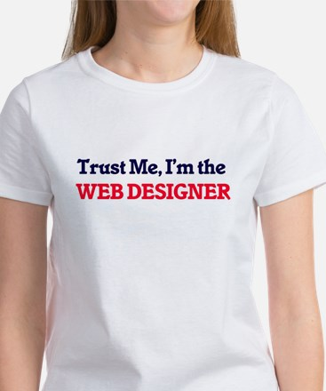 Trust me, I'm the Web Designer T-Shirt
