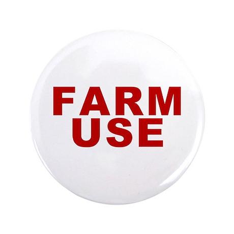 """Farm Use 3.5"""" Button"""