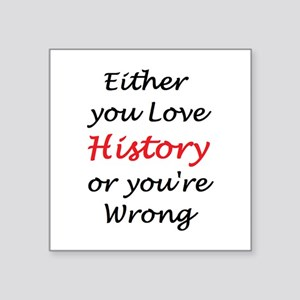 "love history or Square Sticker 3"" x 3"""