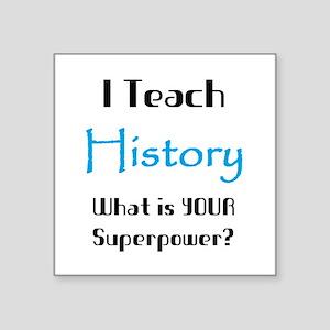 "teach history Square Sticker 3"" x 3"""
