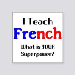"teach french Square Sticker 3"" x 3"""