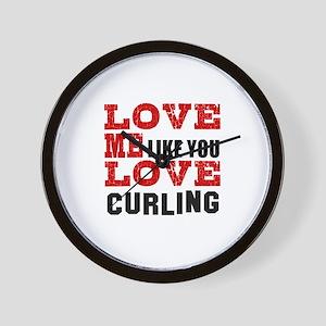 Love Me Like You Love Curling Wall Clock