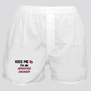 Kiss Me I'm a AEROSPACE ENGINEER Boxer Shorts