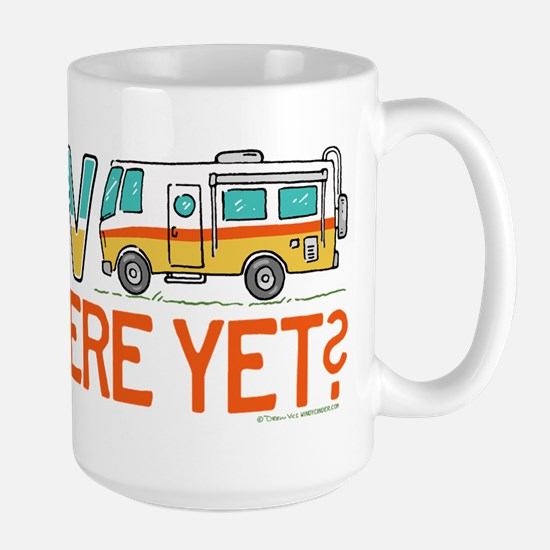 RV There Yet? Mugs