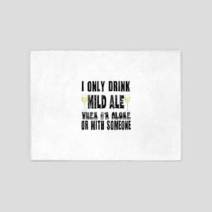 I Only Drink Mild Ale 5'x7'Area Rug