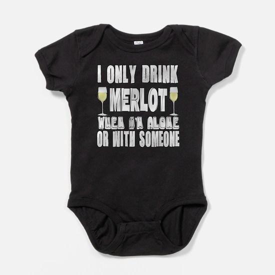I Only Drink Merlot Baby Bodysuit
