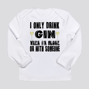 I Only Drink Gin Long Sleeve Infant T-Shirt