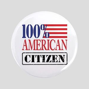 "100% American Citizen 3.5"" Button"
