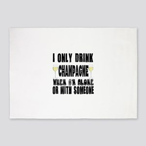 I Only Drink Champagne 5'x7'Area Rug