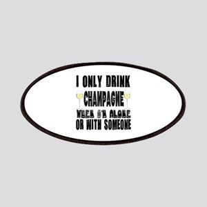I Only Drink Champagne Patch