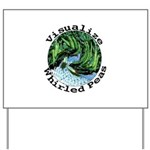 Visualize Whirled Peas Yard Sign