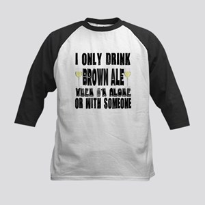 I Only Drink Brown Ale Kids Baseball Jersey
