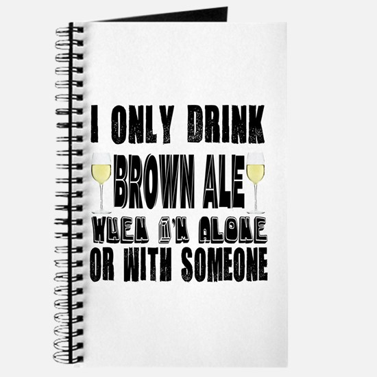 I Only Drink Brown Ale Journal