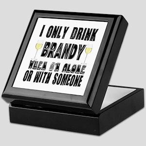 I Only Drink Brandy Keepsake Box