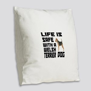 Life Is Safe With A est Welsh Burlap Throw Pillow