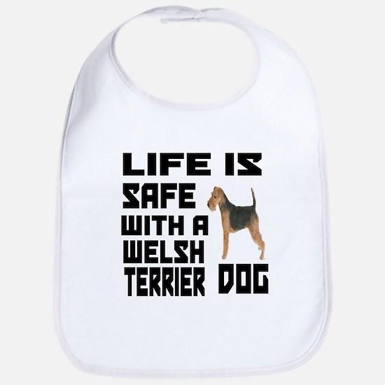 Life Is Safe With A est Welsh Terrier Bib