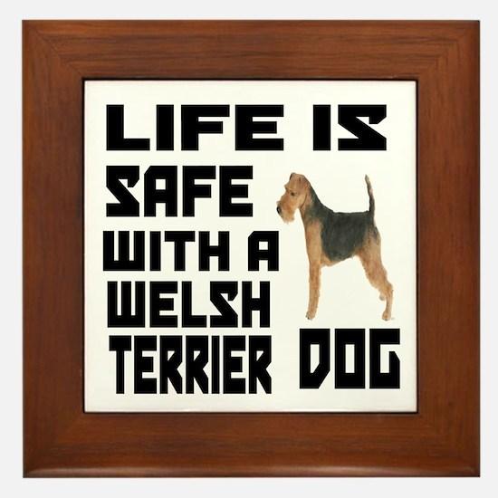 Life Is Safe With A est Welsh Terrier Framed Tile