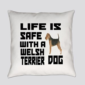 Life Is Safe With A est Welsh Terr Everyday Pillow