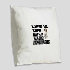 Life Is Safe With A Treeing Wa Burlap Throw Pillow