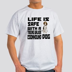Life Is Safe With A Treeing Walker C Light T-Shirt