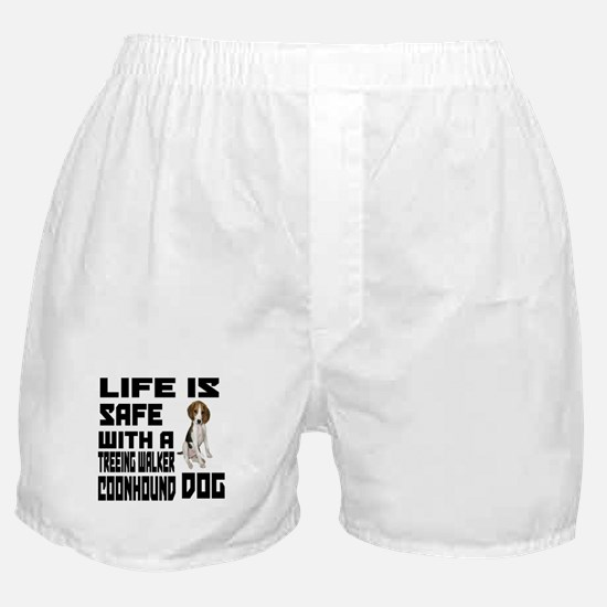 Life Is Safe With A Treeing Walker Co Boxer Shorts