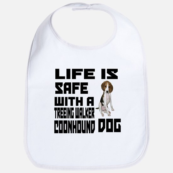 Life Is Safe With A Treeing Walker Coonhound D Bib