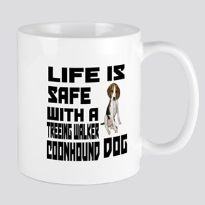 Life Is Safe With A Treeing Walker Coon Mug