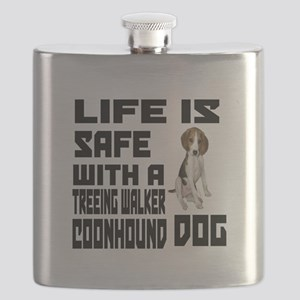 Life Is Safe With A Treeing Walker Coonhound Flask