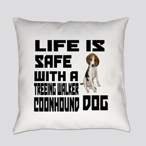 Life Is Safe With A Treeing Walker Everyday Pillow
