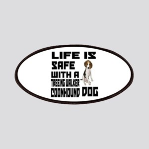 Life Is Safe With A Treeing Walker Coonhound Patch