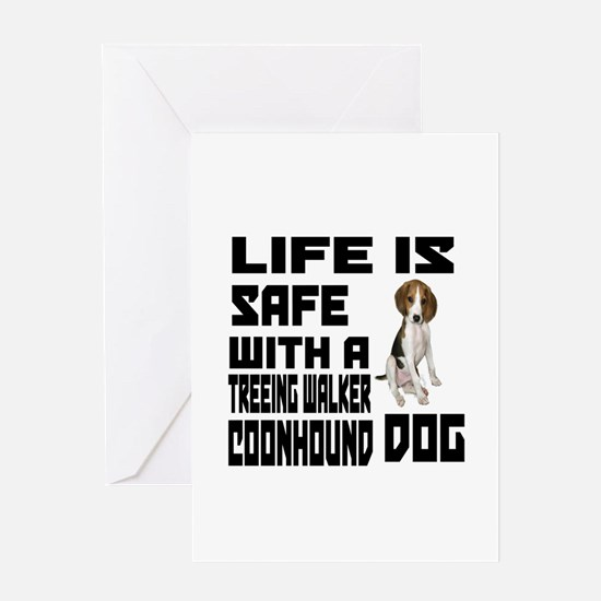 Life Is Safe With A Treeing Walker C Greeting Card