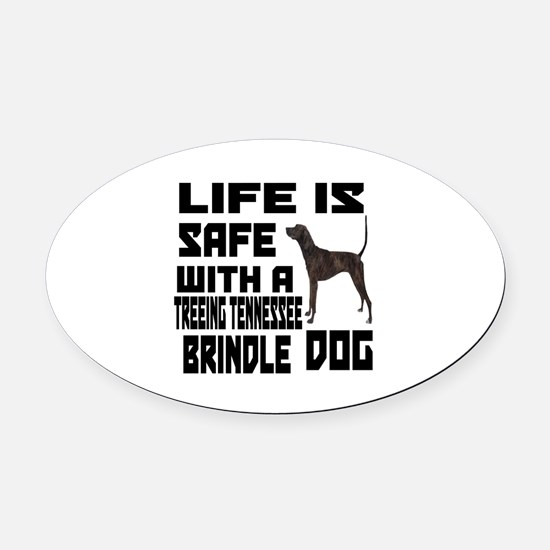 Life Is Safe With A Treeing Tenne Oval Car Magnet