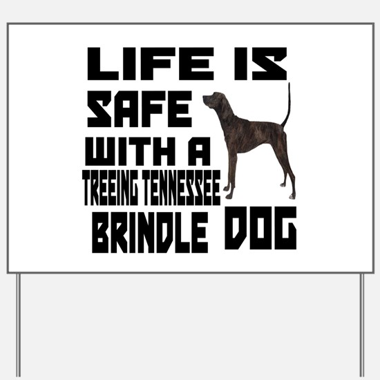 Life Is Safe With A Treeing Tennessee B Yard Sign