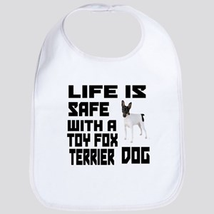 Life Is Safe With A Toy Fox Terrier Dog Design Bib