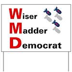 WMD Wiser Madder Democrat Yard Sign