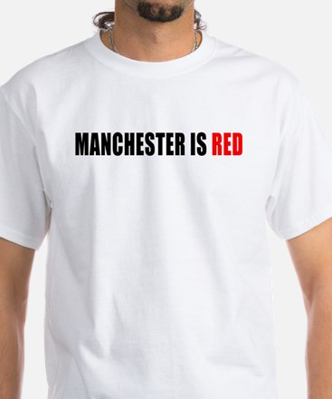 Manchester is Red White T-Shirt