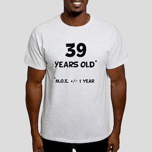 39 Years Old Plus Minus 1 Year T-Shirt