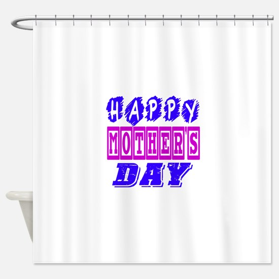 Happy Mother's Day Designs Shower Curtain