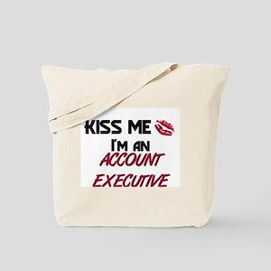 Kiss Me I'm a ACCOUNT EXECUTIVE Tote Bag