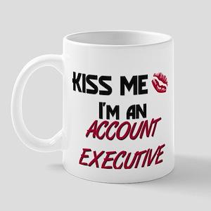 Kiss Me I'm a ACCOUNT EXECUTIVE Mug