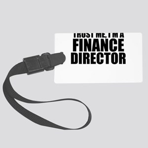 Trust Me, I'm A Finance Director Luggage Tag